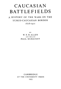 W.E.D. Allen, P. Muratoff. Caucasian Battlefields: A History of the Wars on the Turco-Caucasian Border 1828-1921 (обложка)